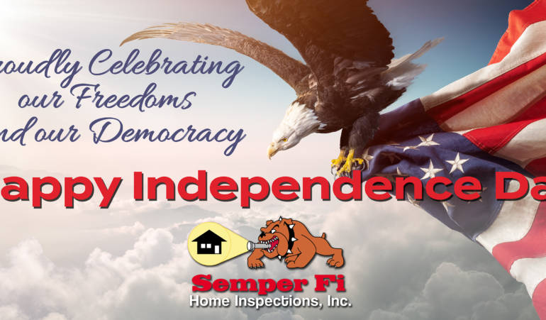Happy Independence Day from the Semper Fi Home Inspections Family